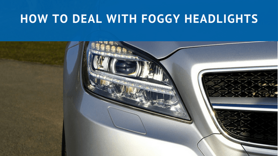 How to Deal With Foggy Headlights