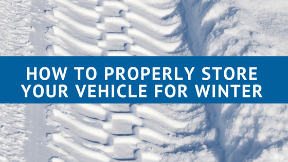 How to Properly Store Your Vehicle For Winter