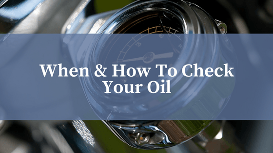 When & How To Check Your Oil