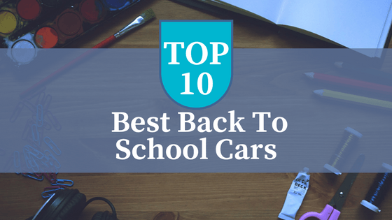 Top 10 Best Back To School Cars