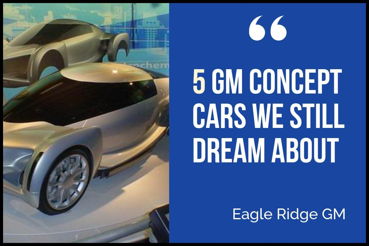 5 GM Concept Cars We Still Dream About