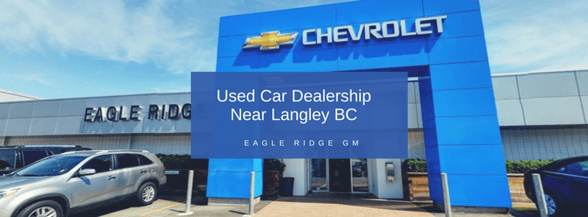 Used Cars Langley >> New Used Car Dealerships Near Langley Bc Eagle Ridge Gm