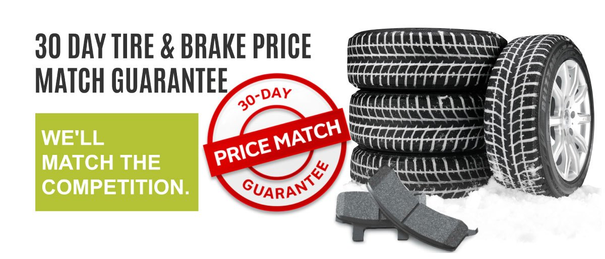 Tire and Brake 30 Days Price Match Guarantee