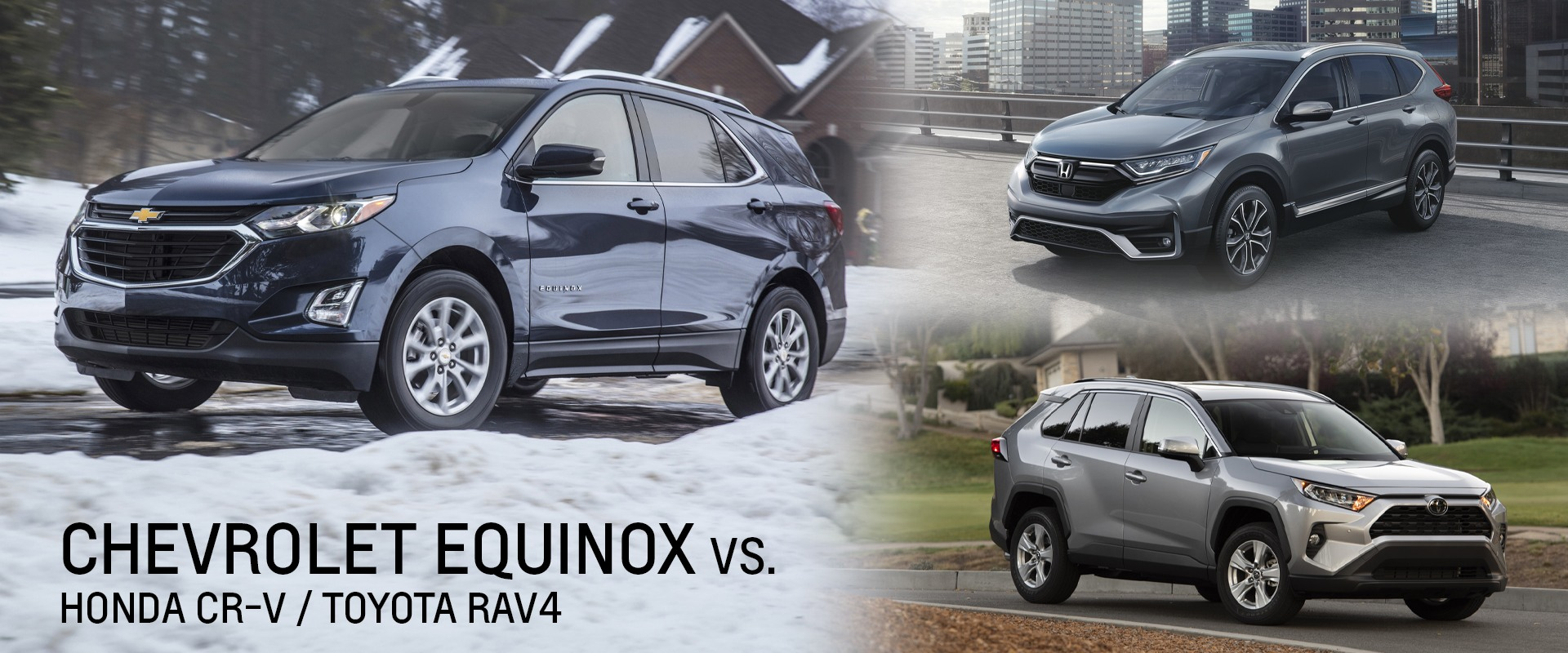 Chevrolet Equinox vs Honda CR-V vs Toyota Rav4